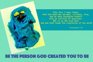 be the person God wanted you to be