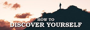 how to Discover yourself