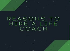 reasons to hire a life coach
