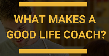Finding a Good Life Coach