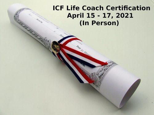 ICF Life Coach Certification April 15 17 2021