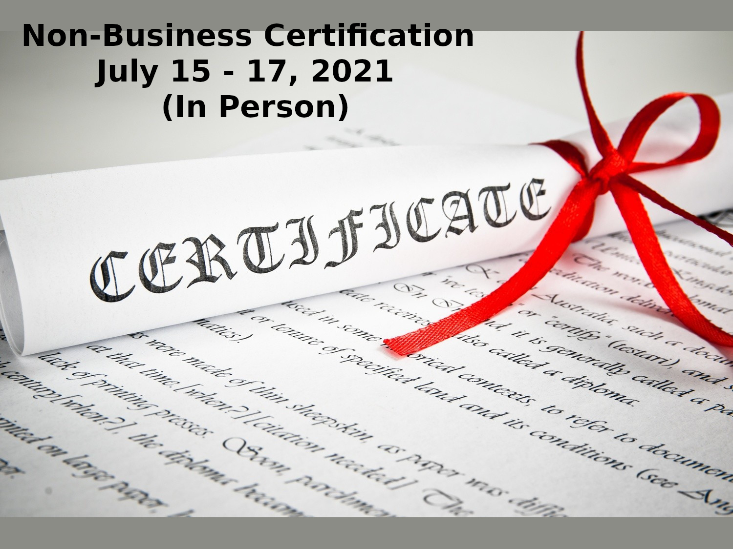 Non Business Certification July 15 17 2021