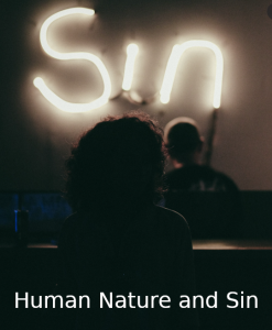 Human Nature and Sin